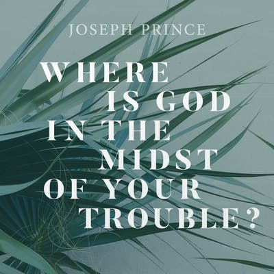 Where Is God In The Midst Of Your Trouble? (25 April 2018) by Joseph Prince