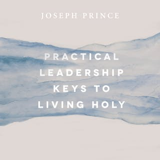 Practical Leadership Keys To Living Holy (29 July 2018) By Joseph Prince
