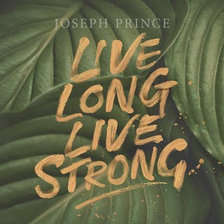 Live Long, Live Strong (12 August 2018) by Joseph Prince