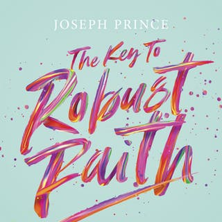 The Key To Robust Faith (23 September 2018) by Joseph Prince