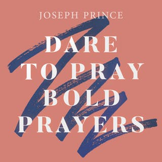 Dare To Pray Bold Prayers (18 November 2018) by Joseph Prince