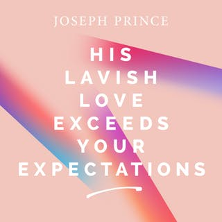 His Lavish Love Exceeds Your Expectations (20 January 2019) by Joseph Prince