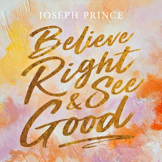 Believe Right And See Good (05 May 2019) by Joseph Prince