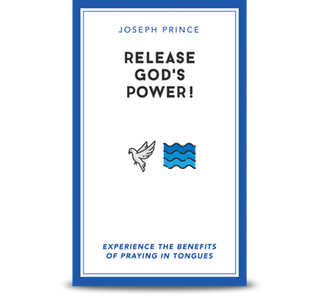 Release God's Power! — Experience the Benefits of Praying in Tongues