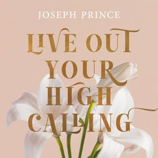 Live Out Your High Calling (28 July 2019) by Joseph Prince