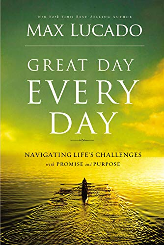ROCKONLINE | New Creation Church | NCC | Joseph Prince | ROCK Bookshop | ROCK Bookstore | Star Vista | Christian Living | Max Lucado | Great Day Every Day: Navigating Life's Challenges with Promise and Purpose | Free delivery for Singapore Orders above $50.