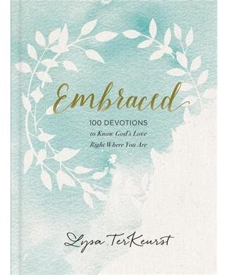 Embraced — 100 Devotions to Know God Is Holding You Close