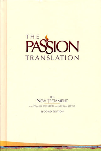 The Passion Translation, 2nd Edition, Hardcover Ivory