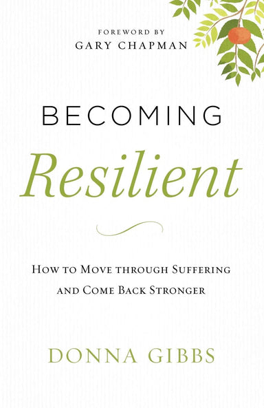 ROCKONLINE | New Creation Church | NCC | Joseph Prince | ROCK Bookshop | ROCK Bookstore | Star Vista | Becoming Resilient: How to Move through Suffering and Come Back Stronger | Donna Gibbs | Christian Women | Christian Living | Free delivery for Singapore Orders above $50.