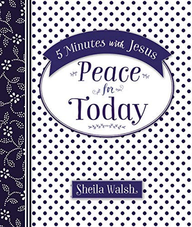ROCKONLINE | New Creation Church | Joseph Prince | Star Vista | ROCK Bookshop | ROCK Bookstore | Devotionals | Victorious Living | Sheila Walsh | 5 Minutes with Jesus: Peace for Today | Free delivery for Singapore orders above $50.