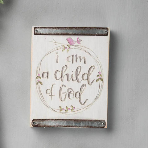 White Wood Block Sign – I Am A Child of God