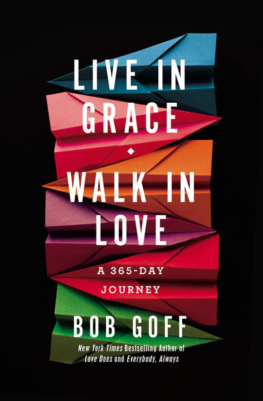 ROCKONLINE | New Creation Church | NCC | Joseph Prince | ROCK Bookshop | ROCK Bookstore | Star Vista | Live in Grace, Walk in Love: A 365-Day Journey (Hardcover) | Bob Goff | Devotional | Christian Relationship | Christian Family | Free delivery for Singapore Orders above $50.