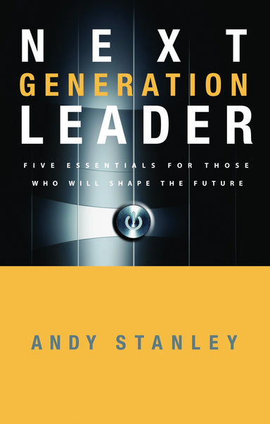ROCKONLINE | New Creation Church | NCC | Joseph Prince | ROCK Bookshop | ROCK Bookstore | Star Vista | The Next Generation Leader: Five Essentials for Those Who Will Shape the Future | Andy Stanley | Work & Business | Leadership | Christian Living | Free delivery for Singapore Orders above $50.