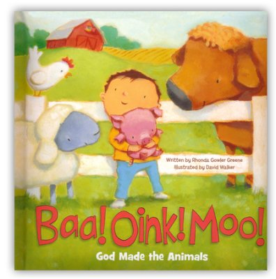 Baa! Oink! Moo! God Made The Animals