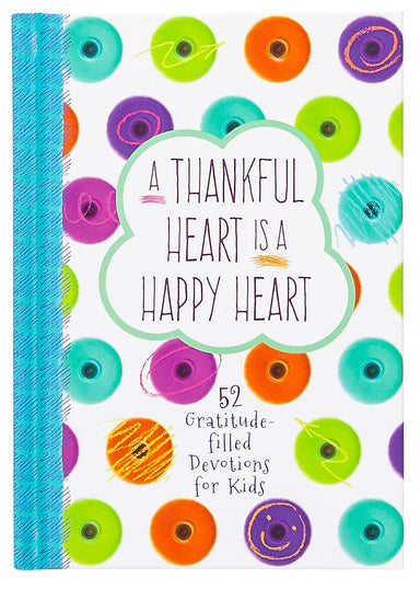 ROCKONLINE | New Creation Church | NCC | Joseph Prince | ROCK Bookshop | ROCK Bookstore | Star Vista | Children | God's Word | Bible | Scripture | A Thankful Heart Is a Happy Heart: 52 Devotions for Kids | Free delivery for Singapore Orders above $50.