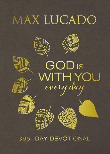 ROCKONLINE | New Creation Church | NCC | Joseph Prince | ROCK Bookshop | ROCK Bookstore | Star Vista |God Is With You Every Day, Leathersoft, Large Text | Max Lucado | Christian Living | Victorious Living | Christian Growth | Devotional | Leatherbound | Free delivery for Singapore Orders above $50.