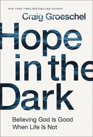 Hope in the Dark by Craig Groeschel