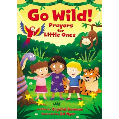 ROCKONLINE | New Creation Church | NCC | Joseph Prince | ROCK Bookshop | ROCK Bookstore | Star Vista | Children | Kids | Predchooler | Toddler | Prayer | Christian Living | Bible | Go Wild! Prayers For Little Ones | Free delivery for Singapore Orders above $50.