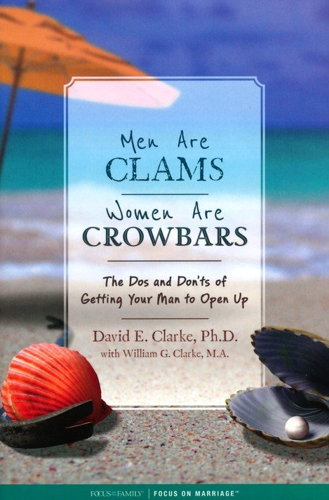 ROCKONLINE | New Creation Church | NCC | Joseph Prince | ROCK Bookshop | ROCK Bookstore | Star Vista | Men Are Clams, Women Are Crowbars | David Clarke Ph.D | William E. Clarke M.A | Relationship | Courtship | Christian Living | Dating | Men | Women | Free delivery for Singapore Orders above $50.