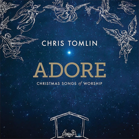 Adore, Christmas Songs of Worship – Chris Tomlin