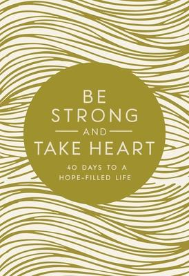 Be Strong and Take Heart, Hardcover