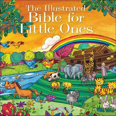 The Illustrated Bible for Little Ones, Hardcover