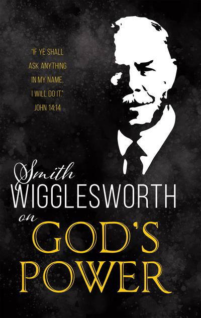 ROCKONLINE | New Creation Church | NCC | Joseph Prince | ROCK Bookshop | ROCK Bookstore | Star Vista | Smith Wigglesworth On God's Power | Smith Wigglesworth | Free delivery for Singapore Orders above $50.