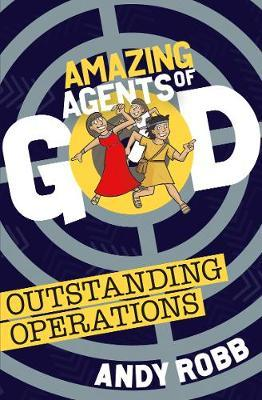 Amazing Agents of God: Outstanding Operations