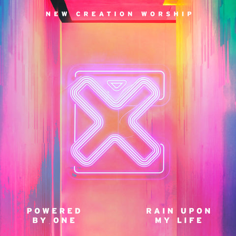Powered by One \ Rain upon My Life – New Creation Worship (digital mp3)