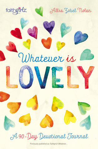 Whatever Is Lovely: A 90-Day Devotional Journal