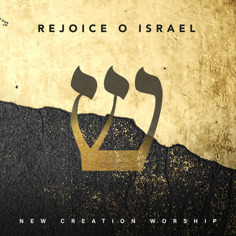 Rejoice O Israel  –  New Creation Worship (digital mp3)