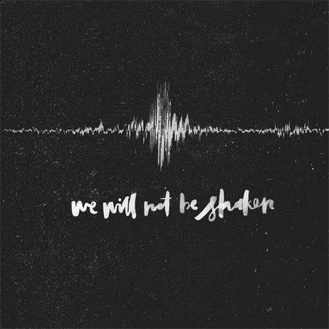 We Will Not Be Shaken (Deluxe Edition) – Bethel Music