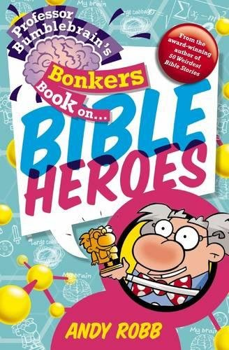 ROCKONLINE | New Creation Church | NCC | Joseph Prince | ROCK Bookshop | ROCK Bookstore | Star Vista | Children | Joke Books | Bible Stories | Preteen | Professor Bumblebrain's Bonkers Book on Bible Heroes | Free delivery for Singapore Orders above $50.