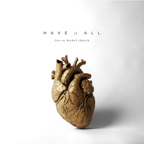 Have It All: Live at Bethel Church – Bethel Music
