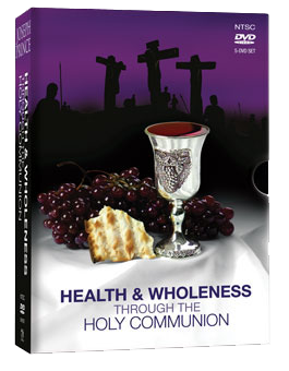 Health & Wholeness Through The Holy Communion