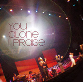 ROCKONLINE | New Creation Church | NCC | Joseph Prince | ROCK Bookshop | ROCK Bookstore | Star Vista | New Creation Worship | English Music | MP3 Album | English | Christian Worship | You Alone I Praise by New Creation Worship | Free delivery for Singapore orders above $50.