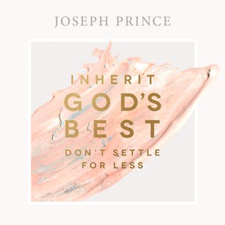 Inherit God's Best—Don't Settle For Less (21 October 2018) by Joseph Prince
