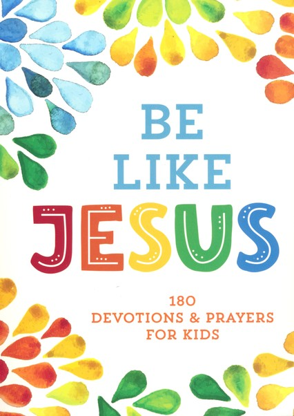 ROCKONLINE | New Creation Church | NCC | Joseph Prince | ROCK Bookshop | ROCK Bookstore | Star Vista | Be Like Jesus: 180 Devotions and Prayers for Kids | Children Devotional | Children | Free delivery for Singapore Orders above $50.
