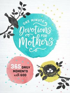 One Minute Devotions For Mothers, Hardcover