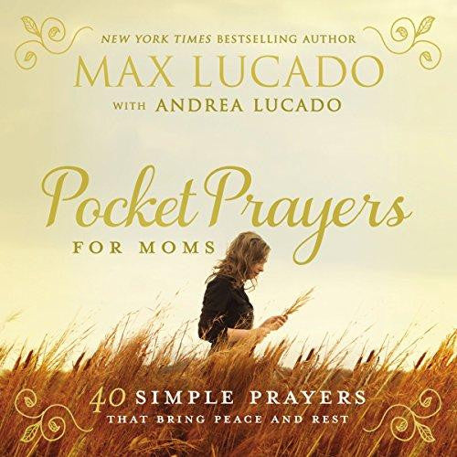 ROCKONLINE | New Creation Church | NCC | Joseph Prince | ROCK Bookshop | ROCK Bookstore | Star Vista | Pocket Prayers for Moms: 40 Simple Prayers That Bring Peace and Rest | Max Lucado | Free delivery for Singapore Orders above $50.