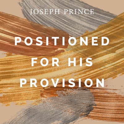 Positioned For His Provision (14 April 2019) by Joseph Prince