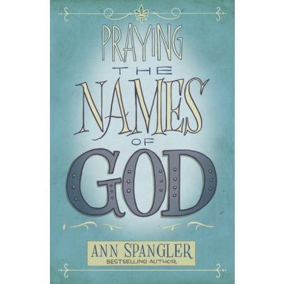 ROCKONLINE | New Creation Church | NCC | Joseph Prince | ROCK Bookshop | ROCK Bookstore | Star Vista | Praying The Names Of God | Ann Spangler | Free delivery for Singapore Orders above $50.