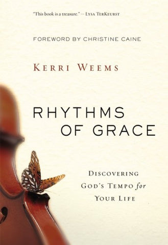 Rhythms Of Grace: Discovering God's Tempo For Your Life