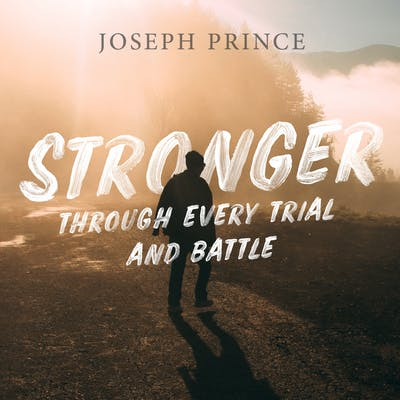 Stronger Through Every Trial And Battle (27 May 2018) by Joseph Prince