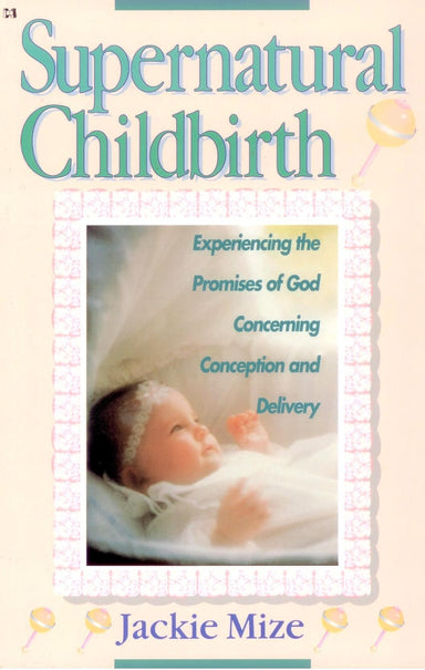 ROCKONLINE | New Creation Church | NCC | Joseph Prince | ROCK Bookshop | ROCK Bookstore | Star Vista | Supernatural Childbirth | Jackie Mize | Expecting Mothers | Free delivery for Singapore Orders above $50.