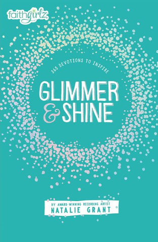 Glimmer and Shine: 365 Devotions to Inspire