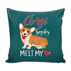 Corgi Smiles Melt My Heart Throw Pillow Cover - 18
