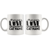 Personalized All You Need is Love And A Cat - Kitty 11oz Mug