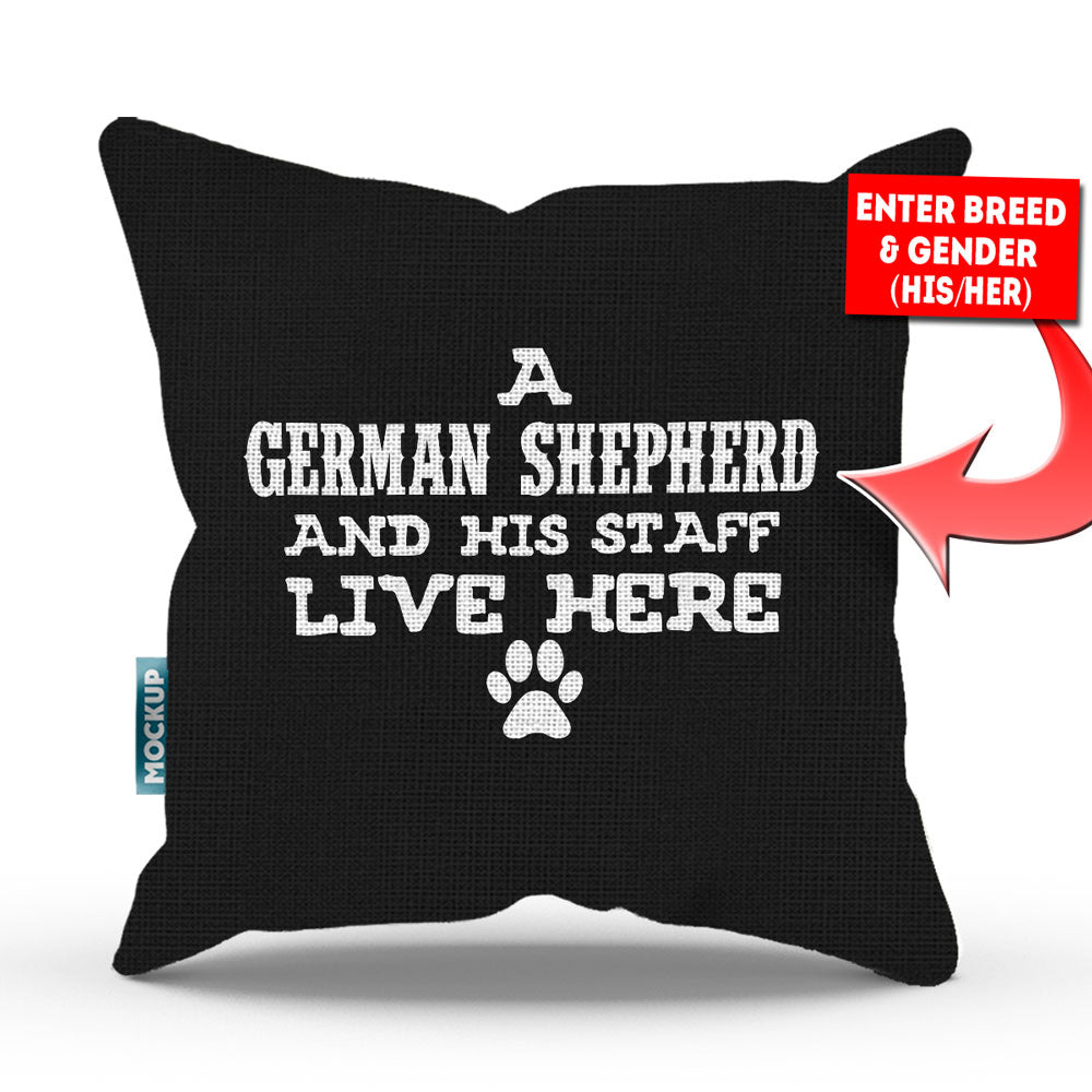 "Personalized A Dog and His Staff Live Here Throw Pillow Cover - 18"" x 18"""