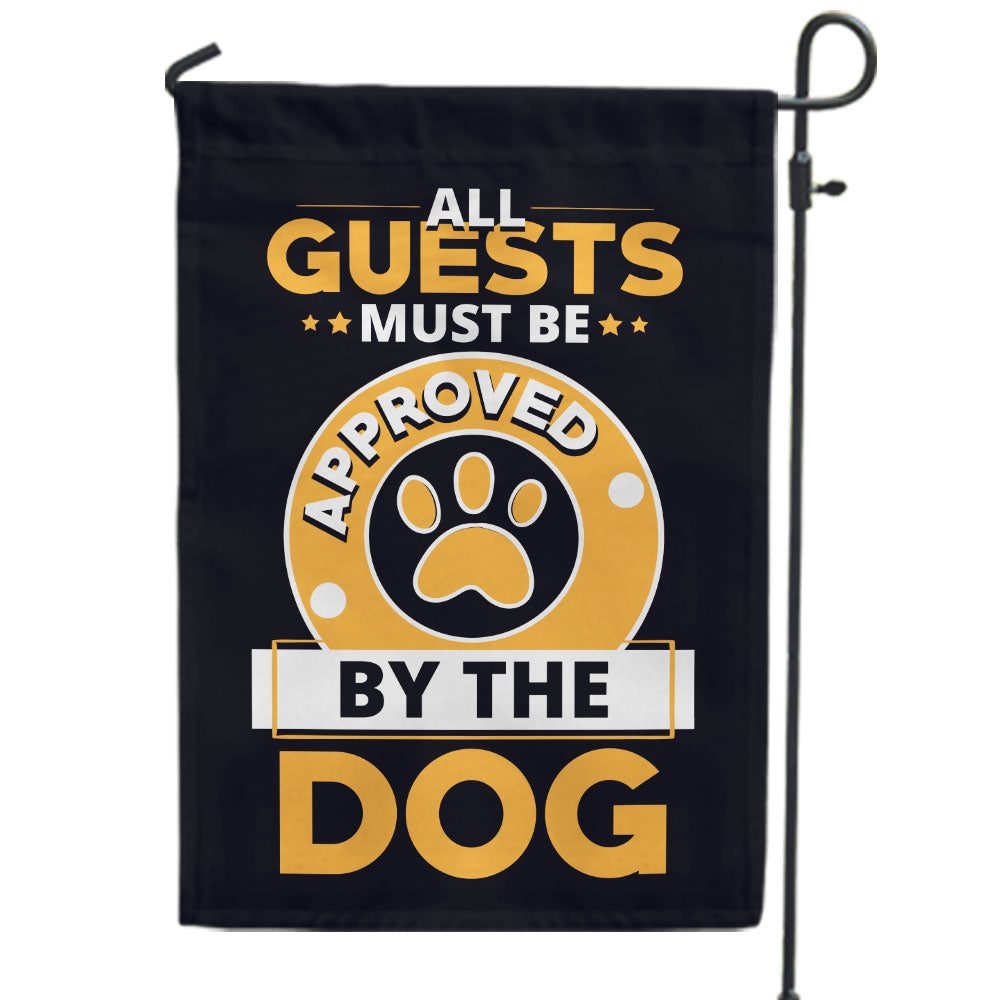 All Guests Must Be Approved By The Dog Flag
